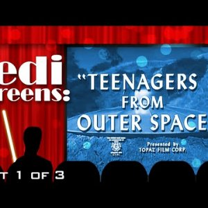 "JEDI SCREENS!:  ""Teenagers from Outer Space""  Part 1 of 3 - YouTube"
